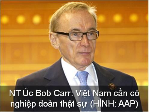 NT Úc Bob Carr- Việt Nam cần có nghiệp đoàn thật sự (HÌNH AAP)